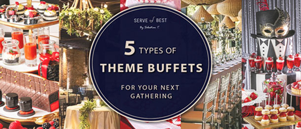5 Types Of Theme Buffets For Your Next Gathering